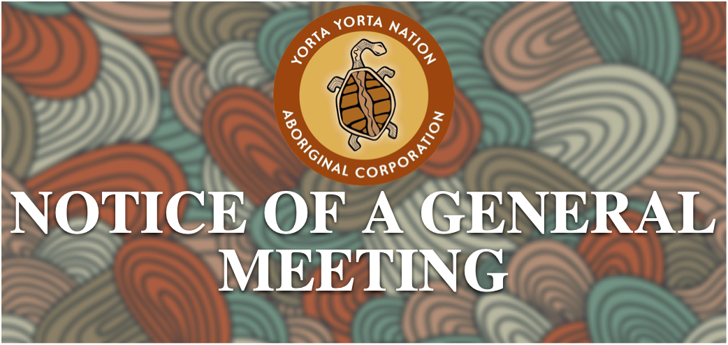 Notice of a General Meeting of the Yorta Yorta Nation Aboriginal Corporation